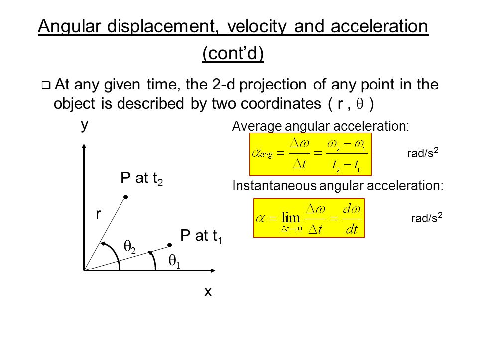 Angular displacement, velocity and acceleration (cont'd)