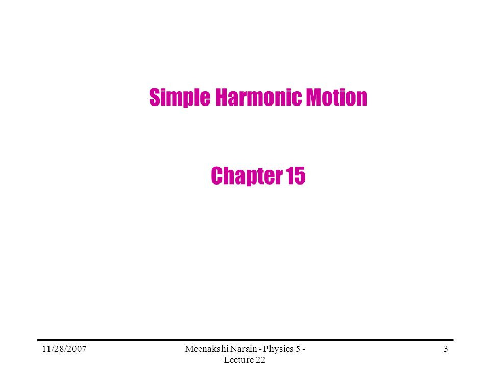 Simple Harmonic Motion Chapter 15