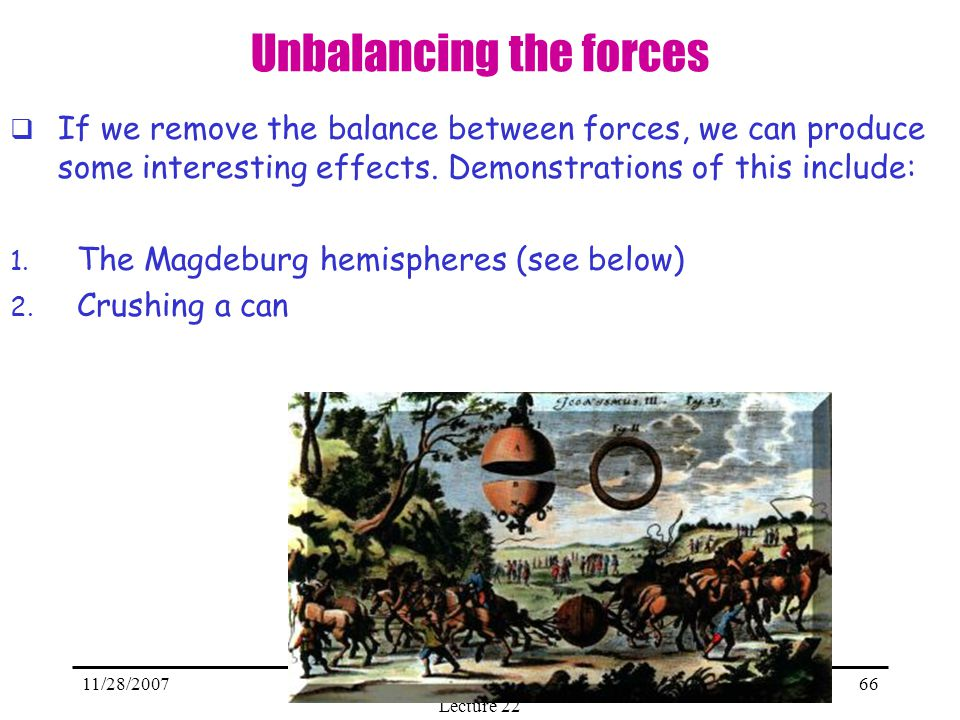 Unbalancing the forces