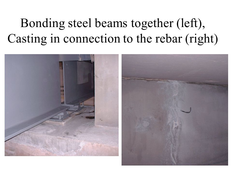 Bonding steel beams together (left), Casting in connection to the rebar (right)