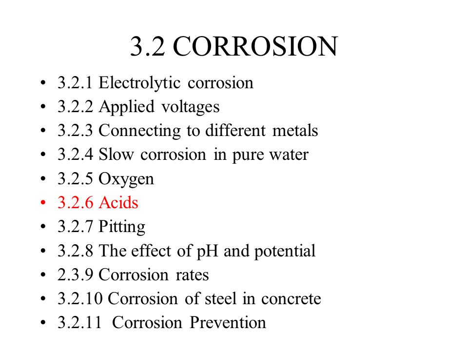 3.2 CORROSION 3.2.1 Electrolytic corrosion 3.2.2 Applied voltages