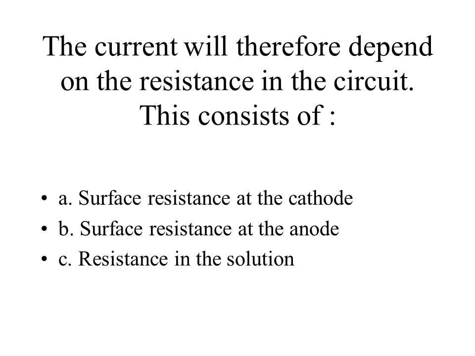 The current will therefore depend on the resistance in the circuit