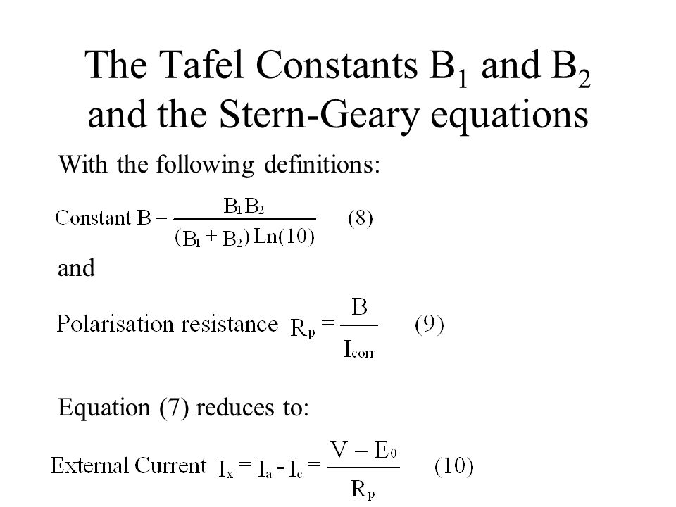 The Tafel Constants B1 and B2 and the Stern-Geary equations