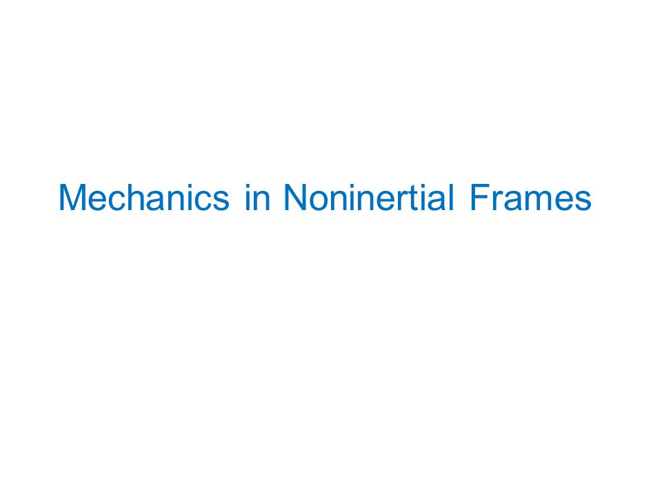 Mechanics in Noninertial Frames