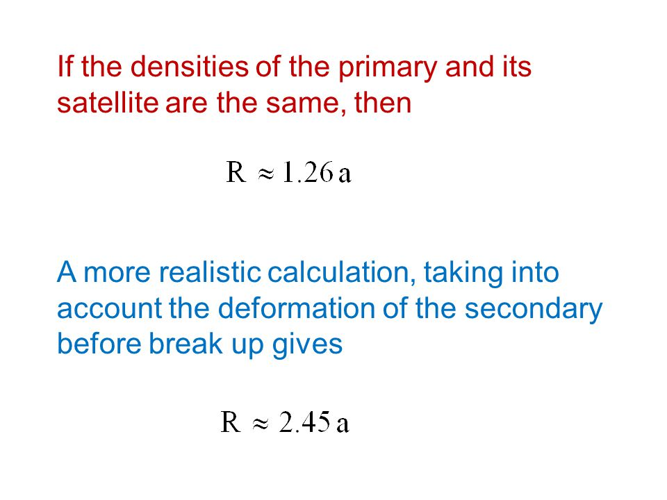 If the densities of the primary and its satellite are the same, then