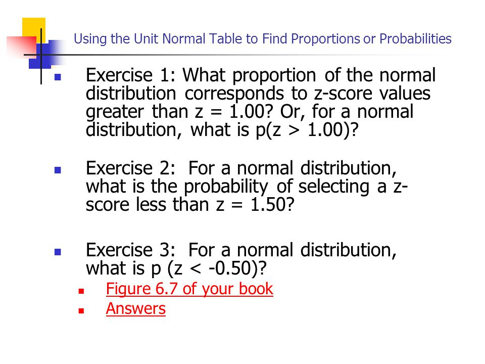 Using the Unit Normal Table to Find Proportions or Probabilities