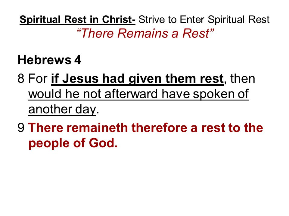 9 There remaineth therefore a rest to the people of God.