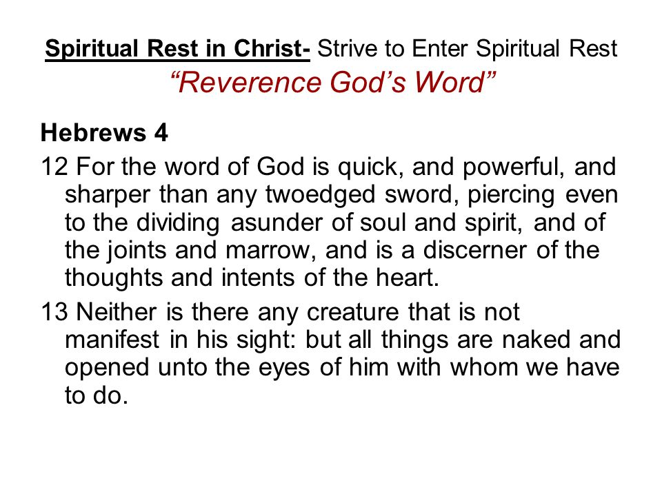 Spiritual Rest in Christ- Strive to Enter Spiritual Rest Reverence God's Word