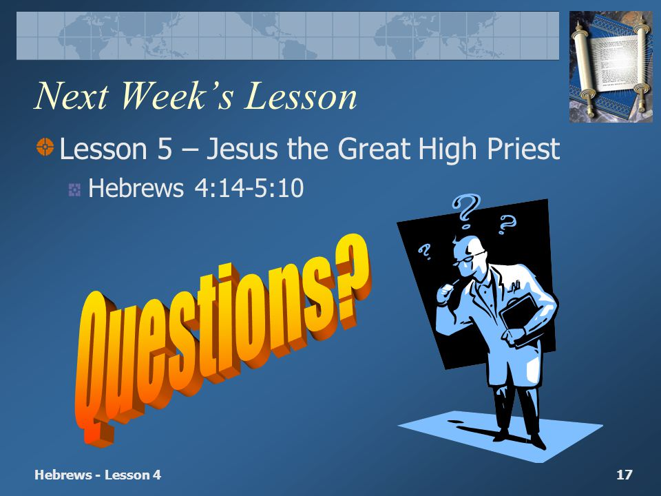 Next Week's Lesson Questions Lesson 5 – Jesus the Great High Priest