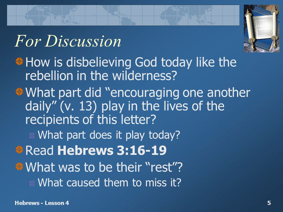 For Discussion How is disbelieving God today like the rebellion in the wilderness