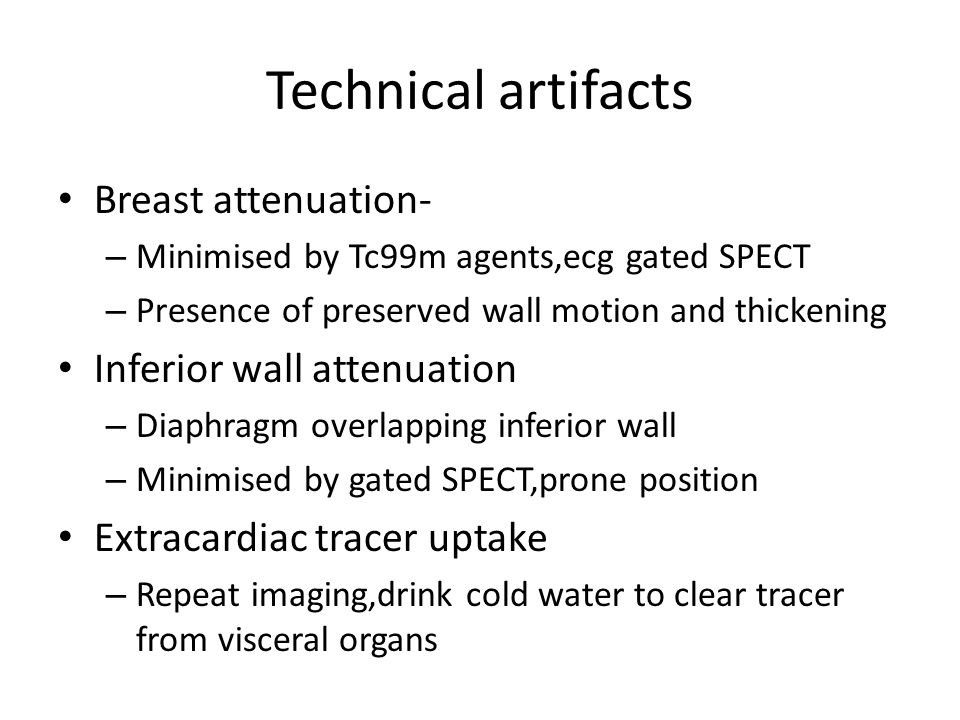 Technical artifacts Breast attenuation- Inferior wall attenuation