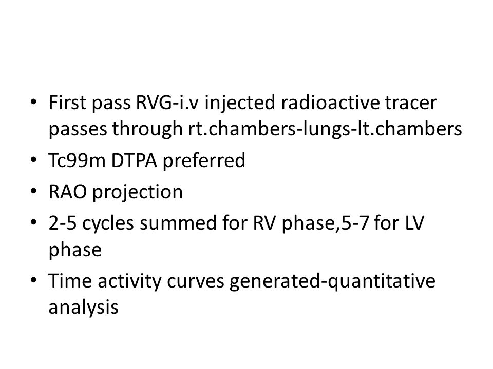 First pass RVG-i. v injected radioactive tracer passes through rt