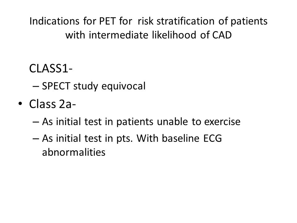 Indications for PET for risk stratification of patients with intermediate likelihood of CAD