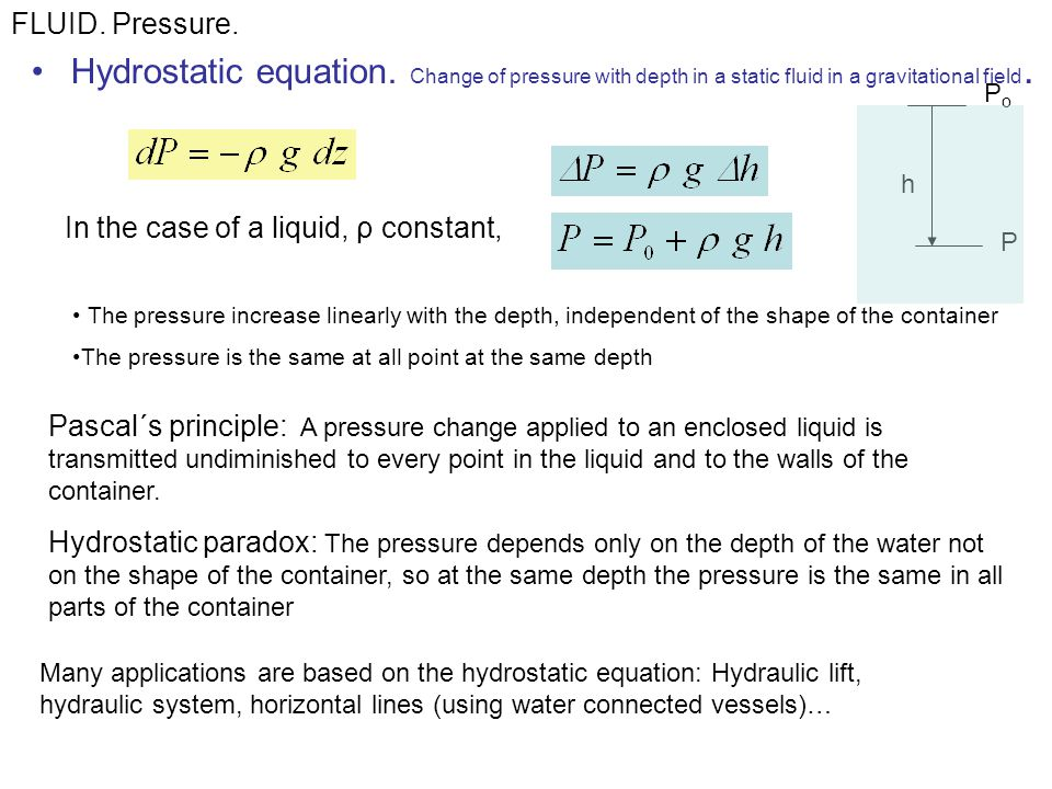 FLUID. Pressure. Hydrostatic equation. Change of pressure with depth in a static fluid in a gravitational field.
