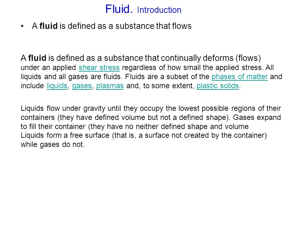 Fluid. Introduction A fluid is defined as a substance that flows