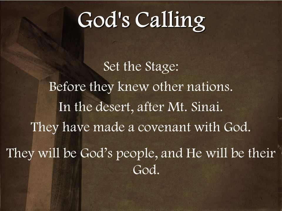 God s Calling Set the Stage: Before they knew other nations.