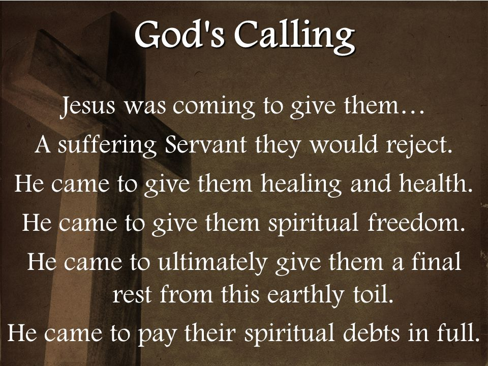 God s Calling Jesus was coming to give them…