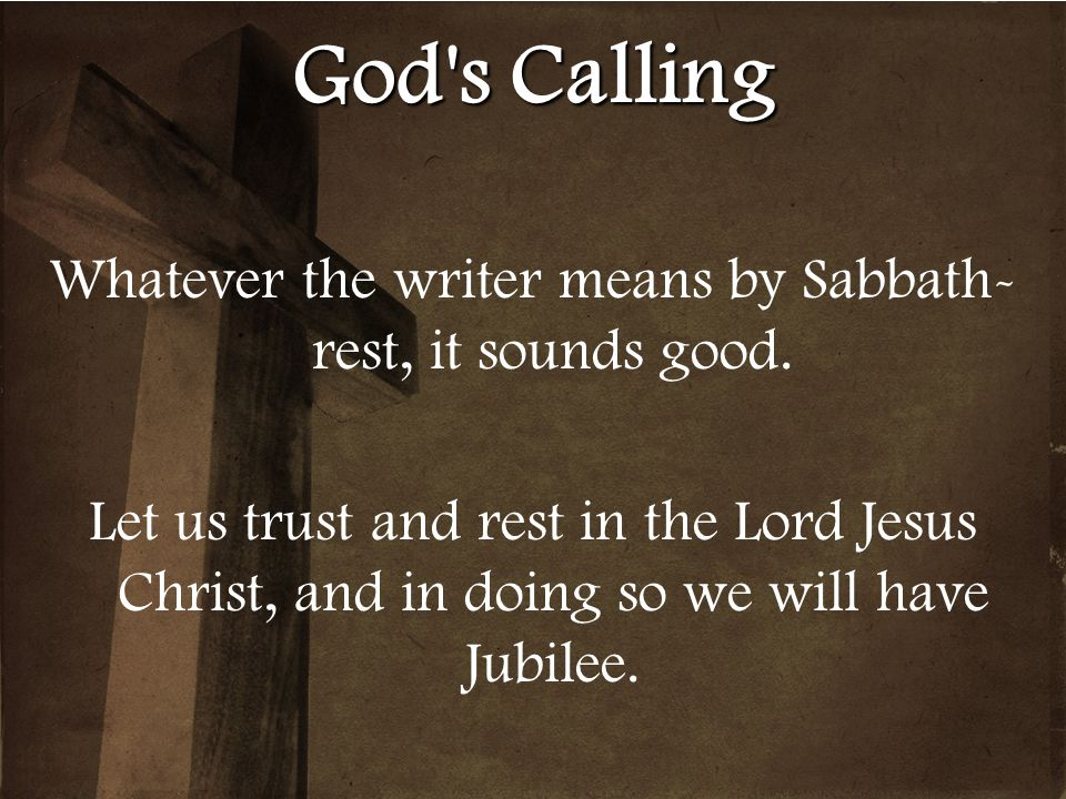 Whatever the writer means by Sabbath-rest, it sounds good.