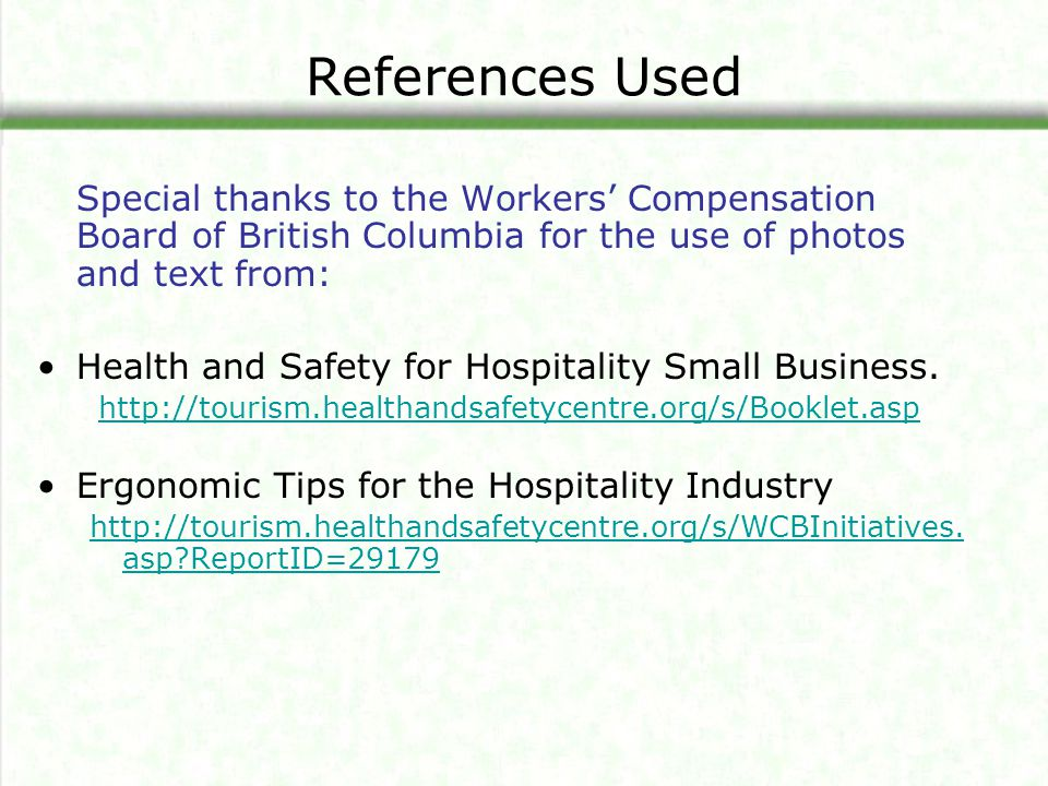References Used Special thanks to the Workers' Compensation Board of British Columbia for the use of photos and text from: