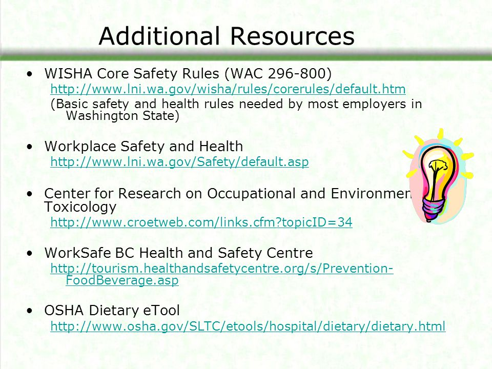 Additional Resources WISHA Core Safety Rules (WAC 296-800)