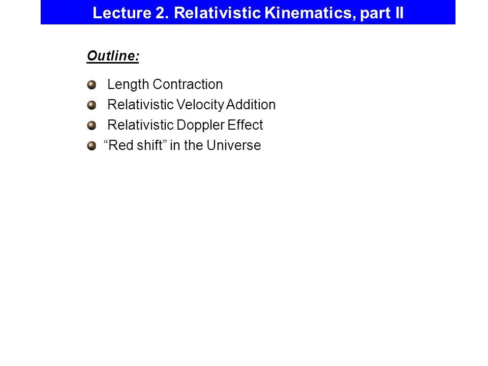 Lecture 2. Relativistic Kinematics, part II