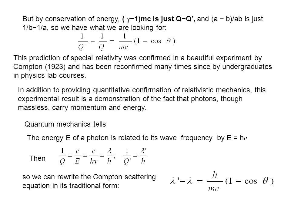 But by conservation of energy, ( −1)mc is just Q−Q', and (a − b)/ab is just 1/b−1/a, so we have what we are looking for: