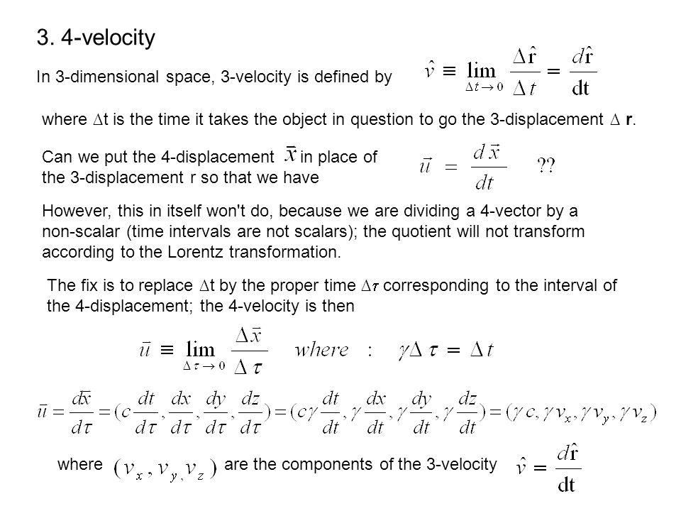 3. 4-velocity In 3-dimensional space, 3-velocity is defined by