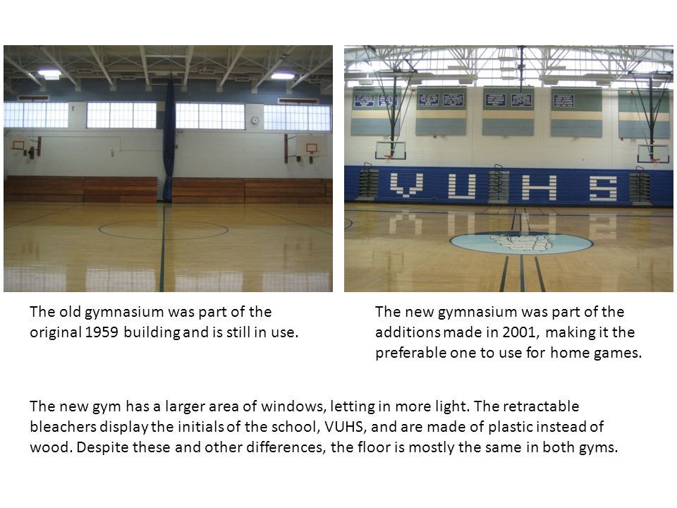 The old gymnasium was part of the original 1959 building and is still in use.