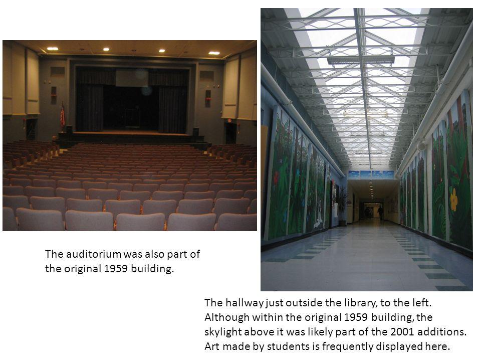 The auditorium was also part of the original 1959 building.