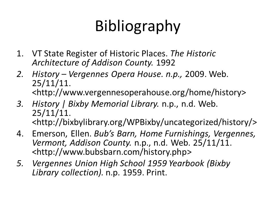Bibliography VT State Register of Historic Places. The Historic Architecture of Addison County. 1992.