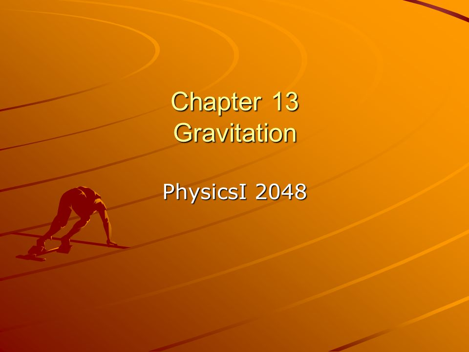 Chapter 13 Gravitation PhysicsI 2048