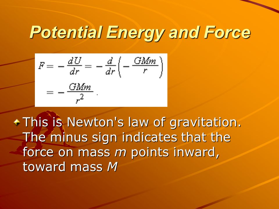 Potential Energy and Force