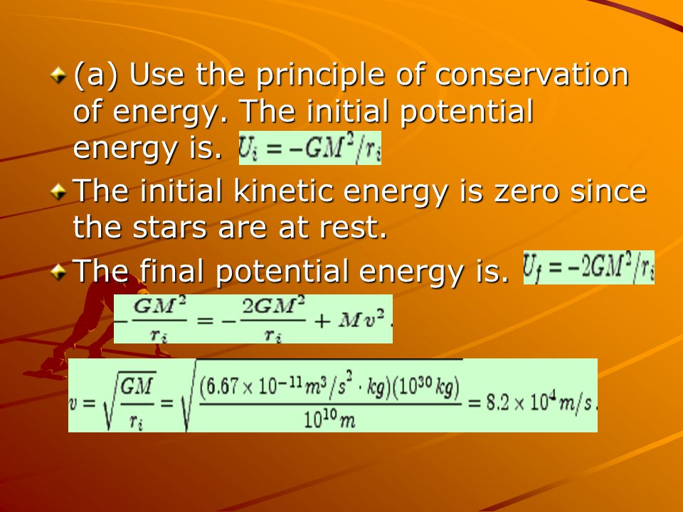 (a) Use the principle of conservation of energy