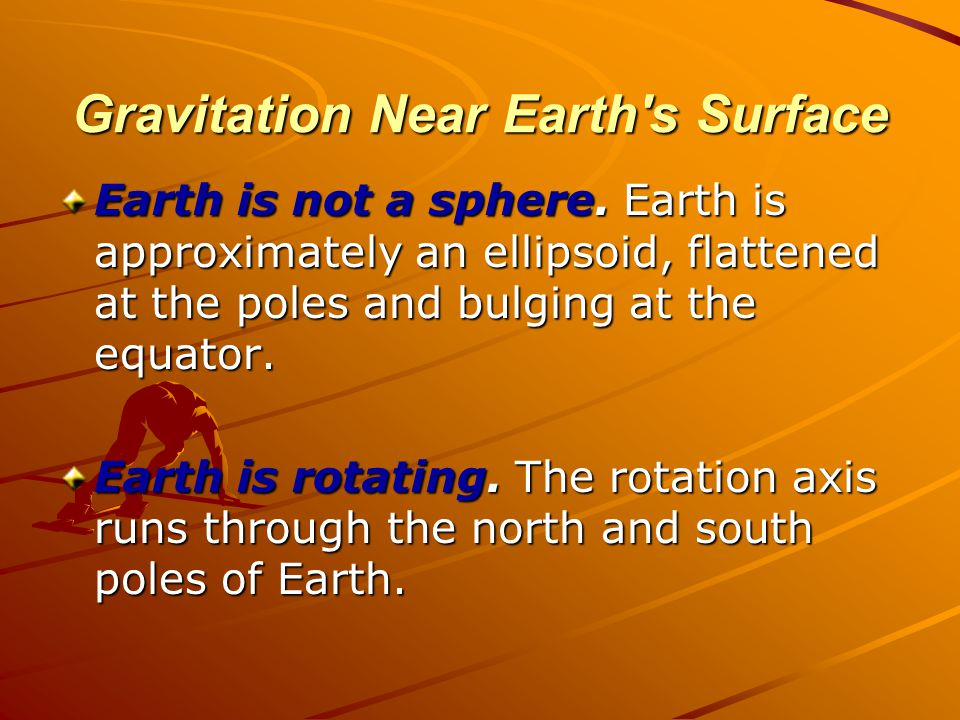 Gravitation Near Earth s Surface