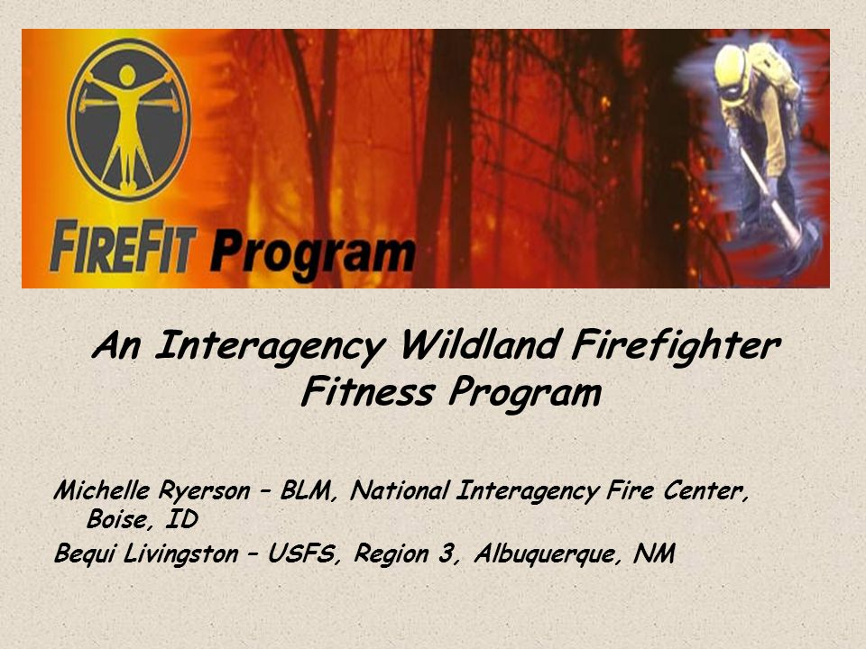 An Interagency Wildland Firefighter Fitness Program