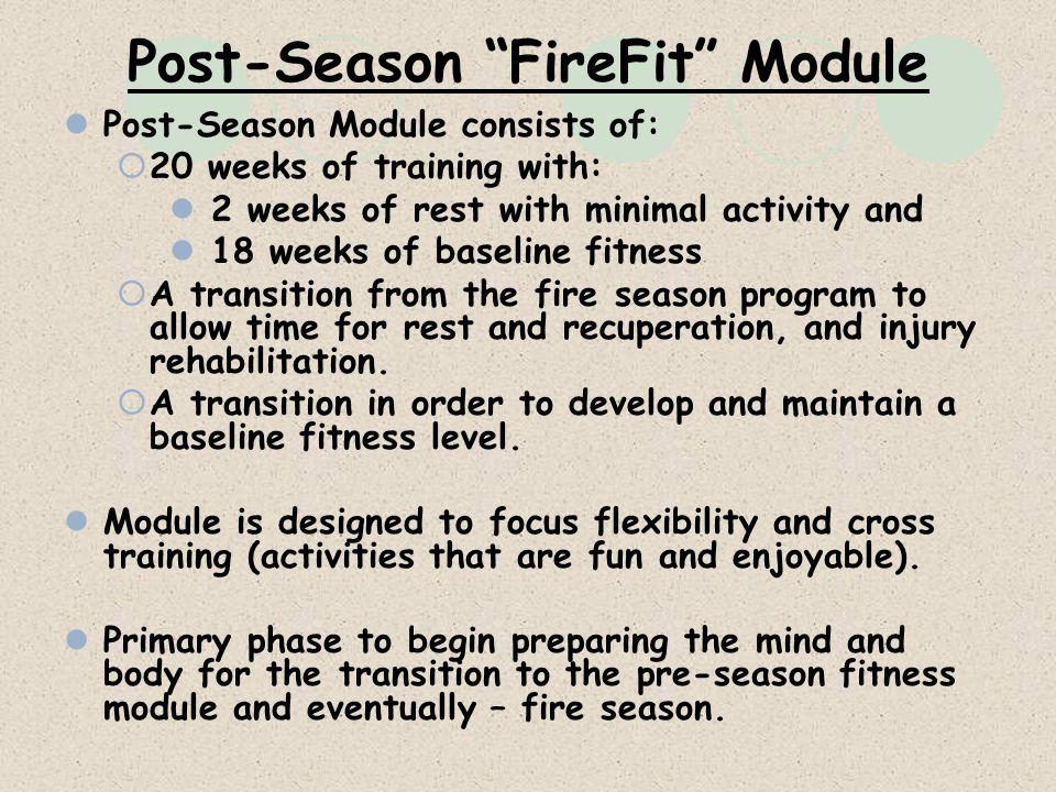 Post-Season FireFit Module