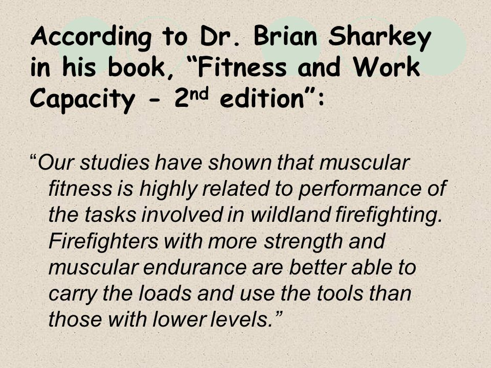 According to Dr. Brian Sharkey in his book, Fitness and Work Capacity - 2nd edition :