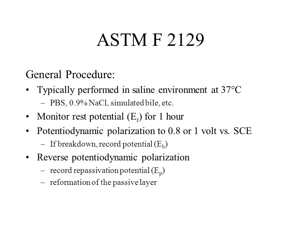 ASTM F 2129 General Procedure: