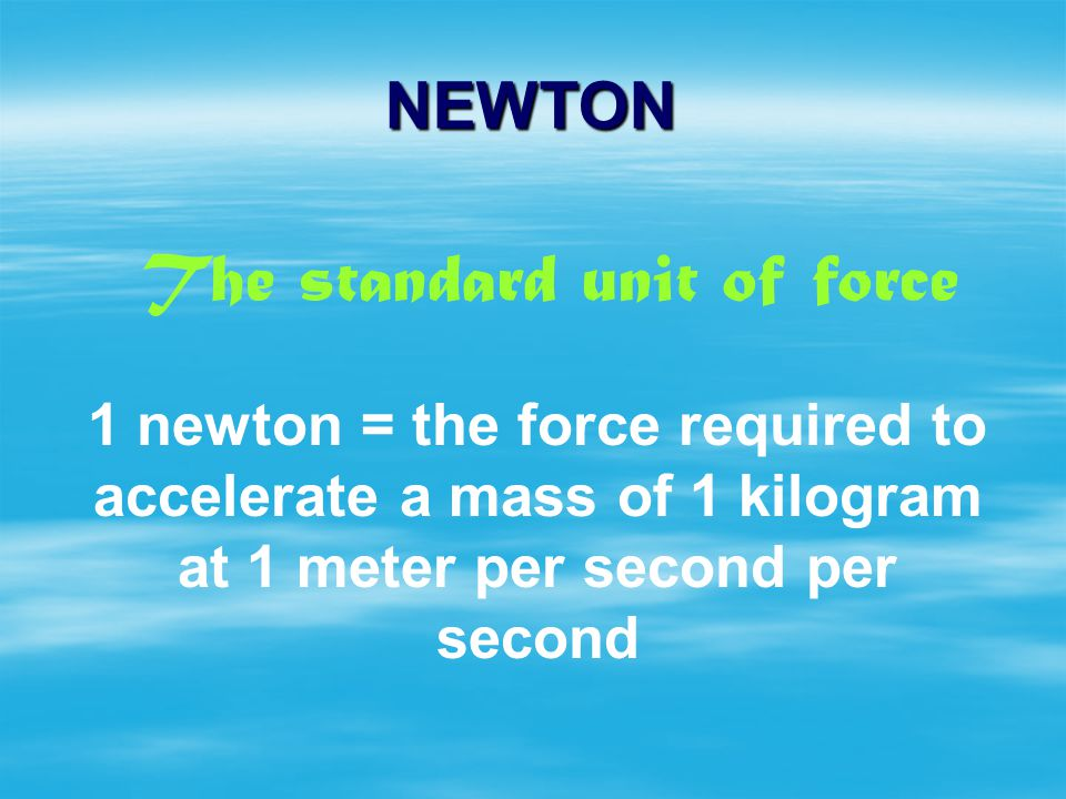 The standard unit of force