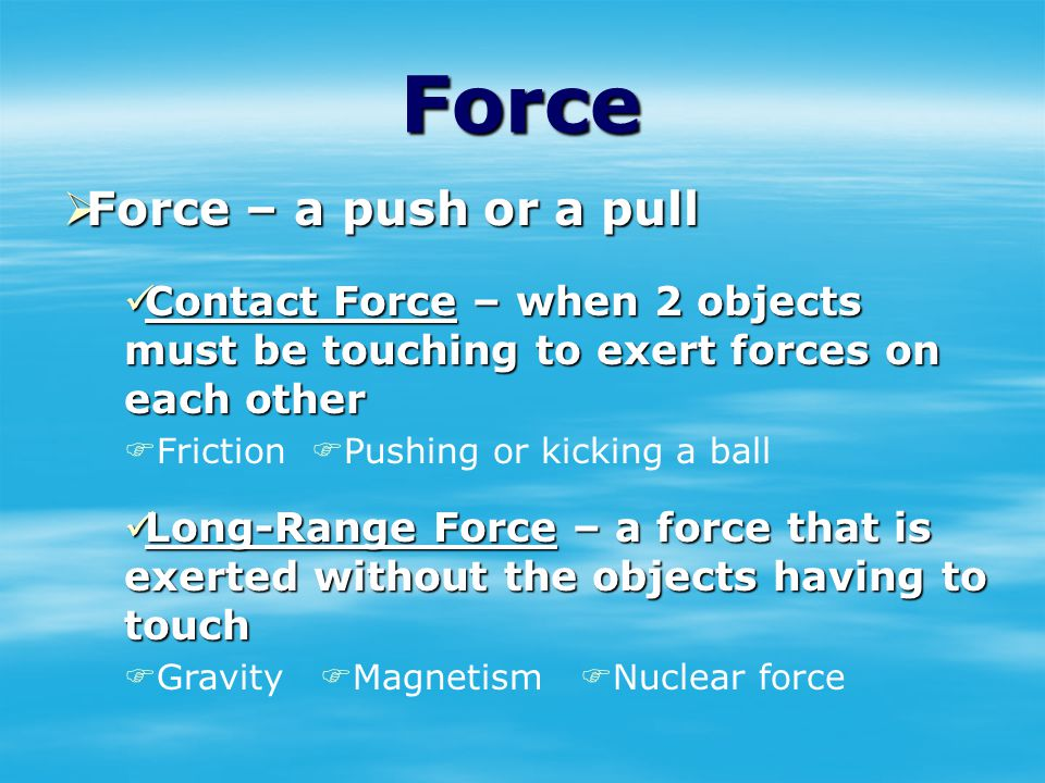 Force Force – a push or a pull