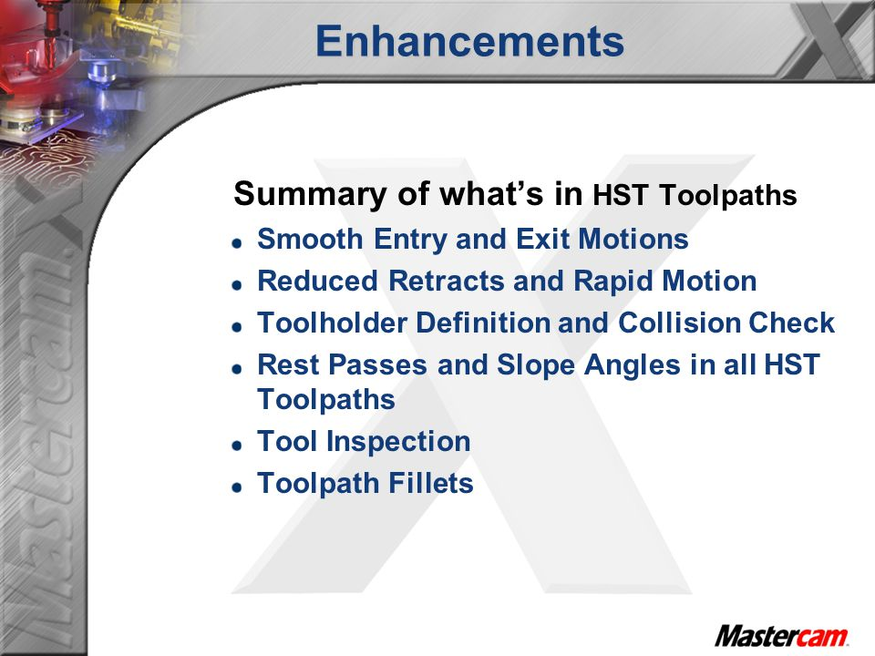 Enhancements Summary of what's in HST Toolpaths