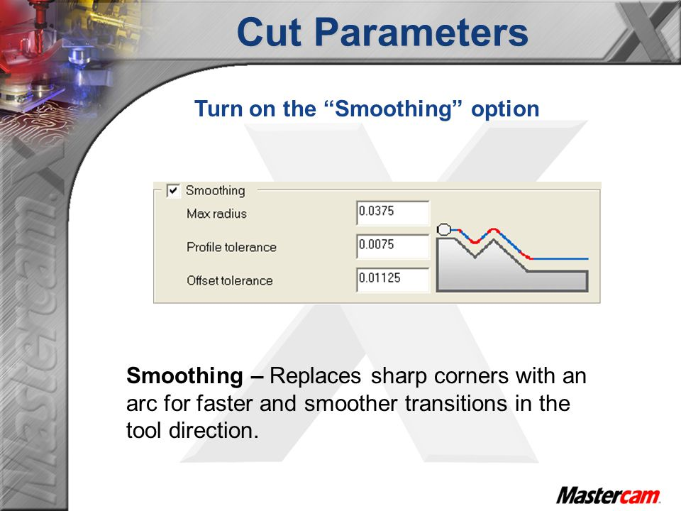 Cut Parameters Turn on the Smoothing option