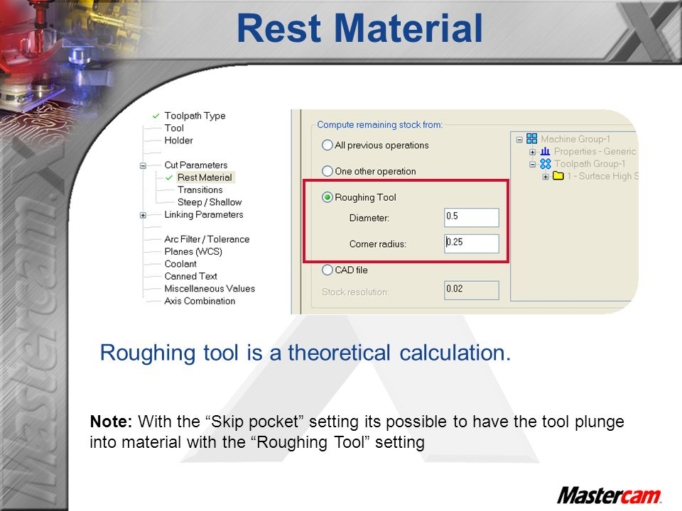 Rest Material Roughing tool is a theoretical calculation.