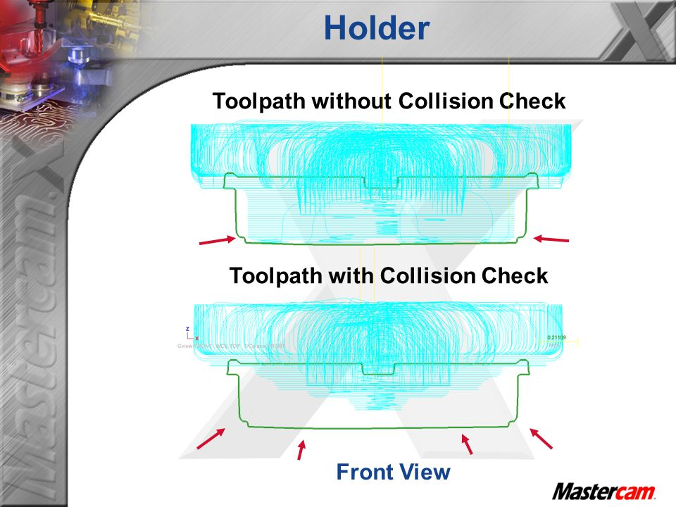 Toolpath without Collision Check Toolpath with Collision Check