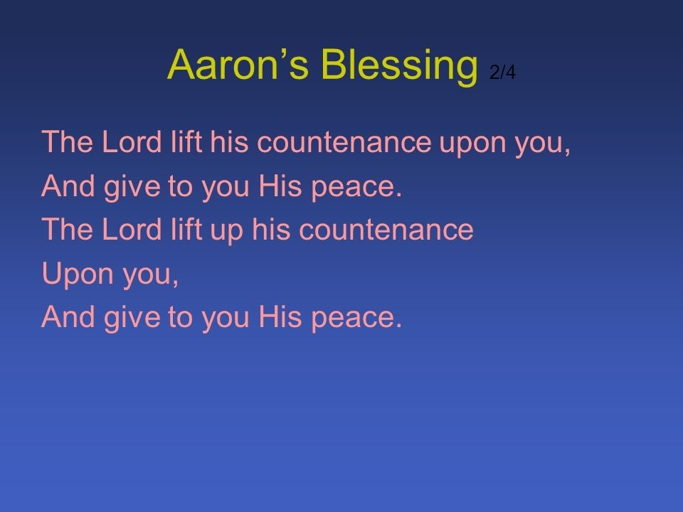 Aaron's Blessing 2/4 The Lord lift his countenance upon you,