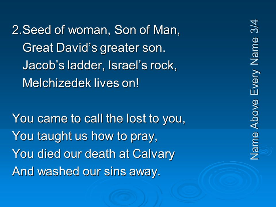 Great David's greater son. Jacob's ladder, Israel's rock,