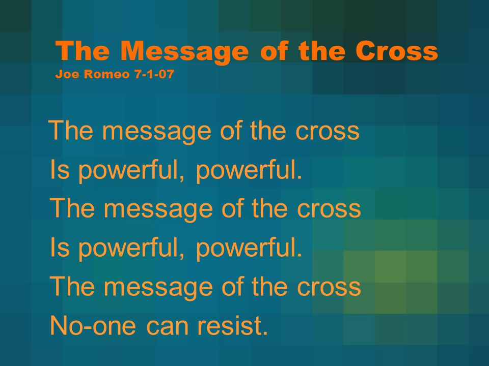 The Message of the Cross Joe Romeo 7-1-07