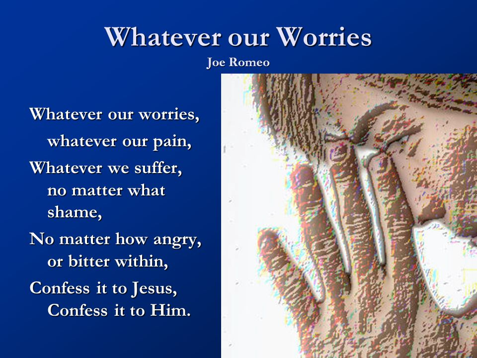 Whatever our Worries Joe Romeo