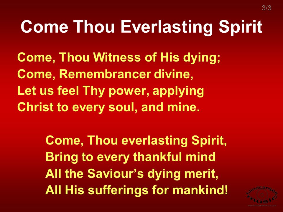 Come Thou Everlasting Spirit