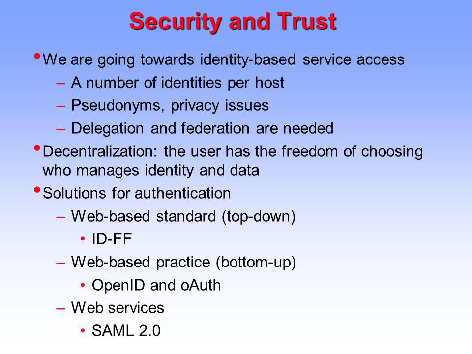 Security and Trust We are going towards identity-based service access